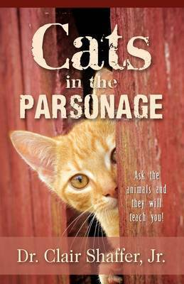 Cats in the Parsonage by Jr. Clair Shaffer
