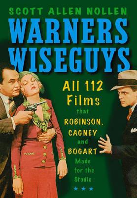 Warners Wiseguys by Scott Allen Nollen