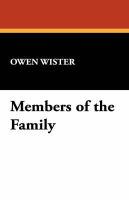 Members of the Family by Owen Wister