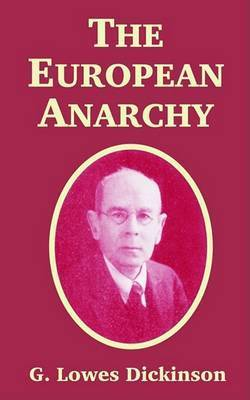 The European Anarchy by G.Lowes Dickinson