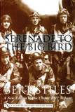Serenade to the Big Bird: A New Edition of the Classic B-17 Tribute by Bert Stiles