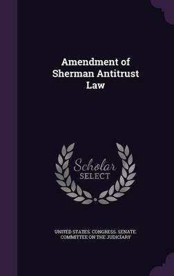 Amendment of Sherman Antitrust Law image