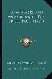 Paraphrasis Und Anmerkungen Die Briefe Pauli (1769) by Johann David Michaelis