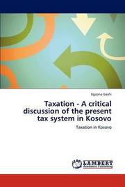 Taxation - A Critical Discussion of the Present Tax System in Kosovo by Egzona Gashi