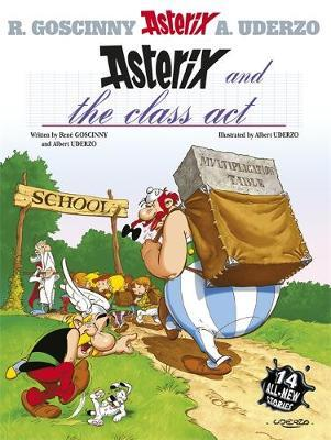 Asterix and the Class Act: Bk 32 by Rene Goscinny