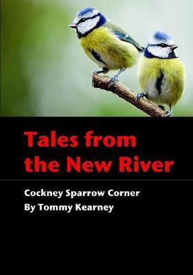 Tales from the New River - Cockney Sparrow Corner by Tommy Kearney