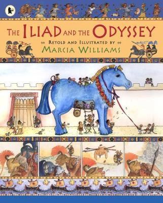 The Iliad and the Odyssey by Marcia Williams