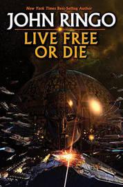 Live Free or Die by John Ringo image