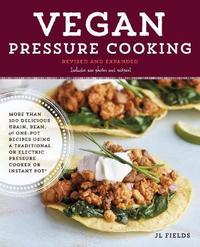 Vegan Pressure Cooking, Revised and Expanded by J L Fields image
