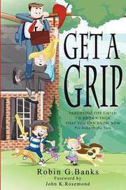 Get a Grip by Robin G Banks
