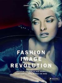 Fashion Image Revolution by Charlotte Cotton