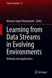 Learning from Data Streams in Evolving Environments