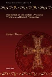 Deification in the Eastern Orthodox Tradition by Stephen Thomas