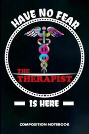 Have No Fear the Therapist Is Here by M Shafiq
