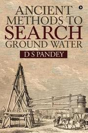 Ancient Methods to Search Ground Water by D S Pandey