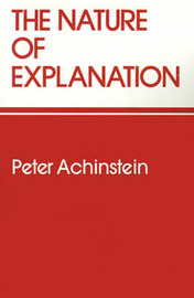 The Nature of Explanation by Peter Achinstein image