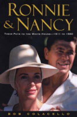 Ronnie and Nancy: The Long Climb 1911-1980 by Bob Colacello image