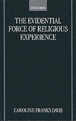 The Evidential Force of Religious Experience by Caroline Franks Davis image