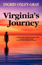 Virginia's Journey by Ingrid Oxley-Gray