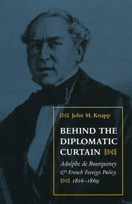 Behind the Diplomatic Curtain by John M Knapp