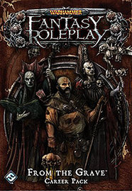 Warhammer Fantasy Roleplay - From the Grave