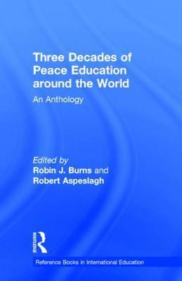 Three Decades of Peace Education around the World by Robin J. Burns