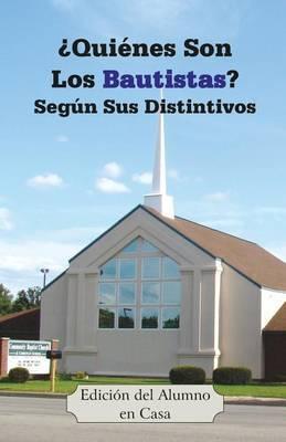 Quienes Son Los Bautistas? Segun Sus Distintivos (Edicion del Alumno En Casa) by Jeremy J Markle image