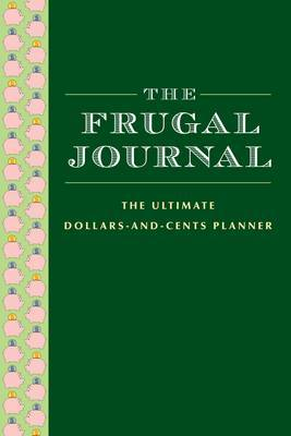 The Frugal Journal: The Ultimate Dollar and Cents Planner