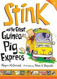 Stink And The Great Guinea Pig Express by McDonald Megan