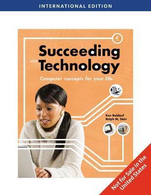 Succeeding with Technology, International Edition by Kenneth Baldauf