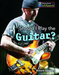 Should I Play the Guitar? by Richard Spilsbury image