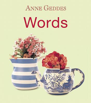 Words by Anne Geddes