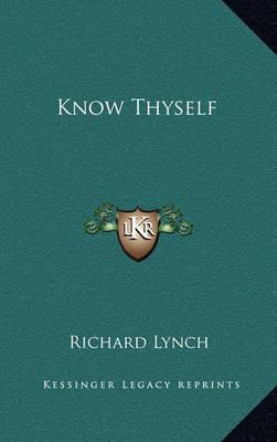 Know Thyself by Richard Lynch