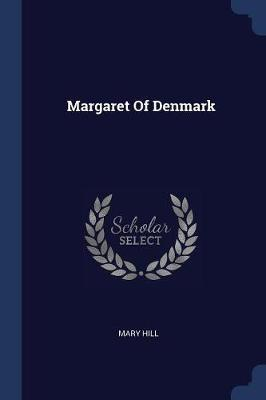 Margaret of Denmark by Mary Hill