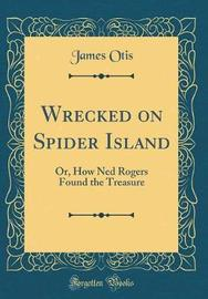 Wrecked on Spider Island by James Otis image