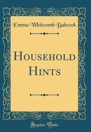 Household Hints (Classic Reprint) by Emma Whitcomb Babcock image