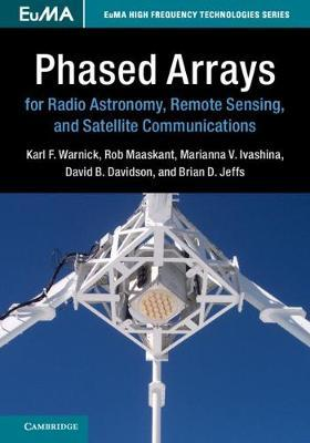 Phased Arrays for Radio Astronomy, Remote Sensing, and Satellite Communications by Rob Maaskant