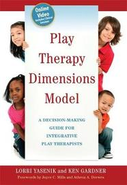 Play Therapy Dimensions Model by Ken Gardner