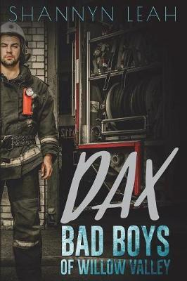 Dax Bad Boys of Willow Valley by Shannyn Leah