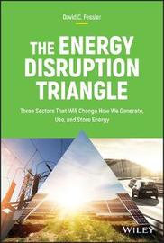 The Energy Disruption Triangle by David C. Fessler