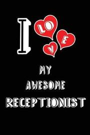 I Love My Awesome Receptionist by Lovely Hearts Publishing