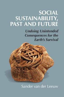 Social Sustainability, Past and Future by Sander van der Leeuw