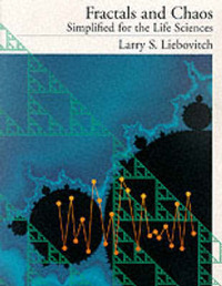 Fractals and Chaos Simplified for the Life Sciences by Larry S. Liebovitch