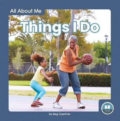 All About Me: Things I Do by Meg Gaertner