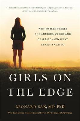 Girls on the Edge by Leonard Sax
