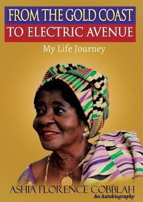 From The Gold Coast To Electric Avenue by Ashia Florence Cobblah