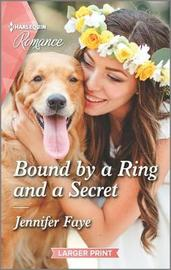 Bound by a Ring and a Secret by Jennifer Faye