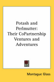 Potash and Perlmutter: Their CoPartnership Ventures and Adventures by Montague Glass image