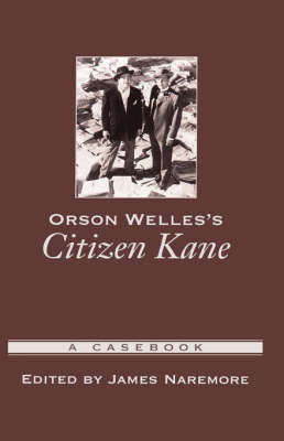 Orson Welles's Citizen Kane by James Naremore
