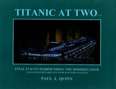 Titanic at Two A.M. by Paul J. Quinn